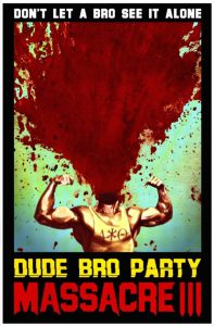 NSFW Trailer for Dude Bro Party Massacre III