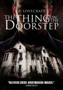 "Lovecraft Feature ""The Thing On The Doorstep"" Hits DVD"